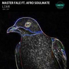 Master Fale - Liar (Hood Natives Soul Mix) ft Afro Soulmate